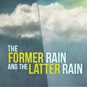 podcast-the-former-rain-and-the-later-rain-1