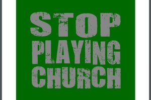 stopplayingchurch