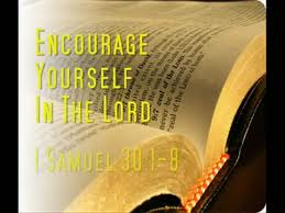 Encourage Yourself in the Lord