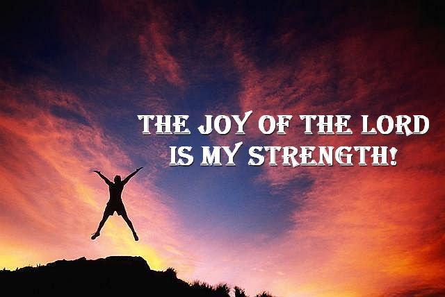 THE-JOY-OF-THE-LORD-IS-MY-STRENGTH